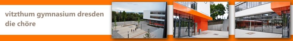 Vitzthum Gymnasium Dresden - Die Chöre